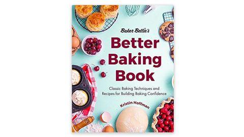 """Baker Bettie's Better Baking Book"" by Kristin Hoffman"