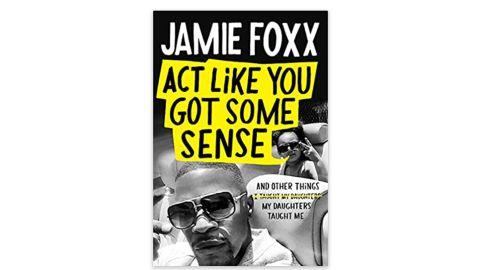 'Act Like You Got Some Sense' by Jamie Foxx