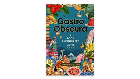 'Gastro Obscura: A Food Adventurer's Guide' by Cecily Wong and Dylan Thuras
